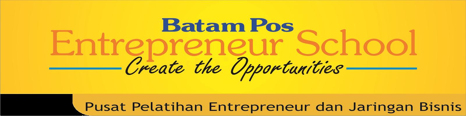 Batam Pos Entrepreneur Sshool